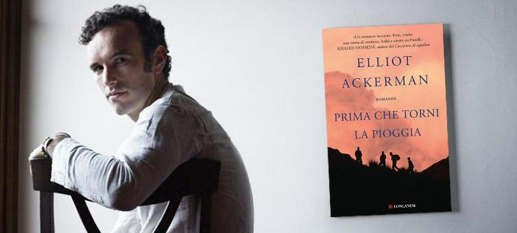 """Vendetta, onore e amore nell'Afghanistan di Elliot Ackerman, soldato e autore di """"Prima che torni la pioggia"""""""